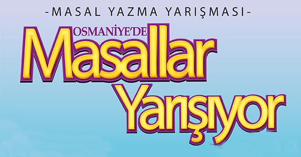 OSMANİYE'DE MASALLAR YARIŞACAK (MASAL YAZMA YARIŞMASI)
