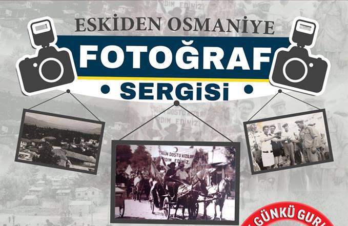 ESKİDEN OSMANİYE FOTOĞRAF SERGİSİ