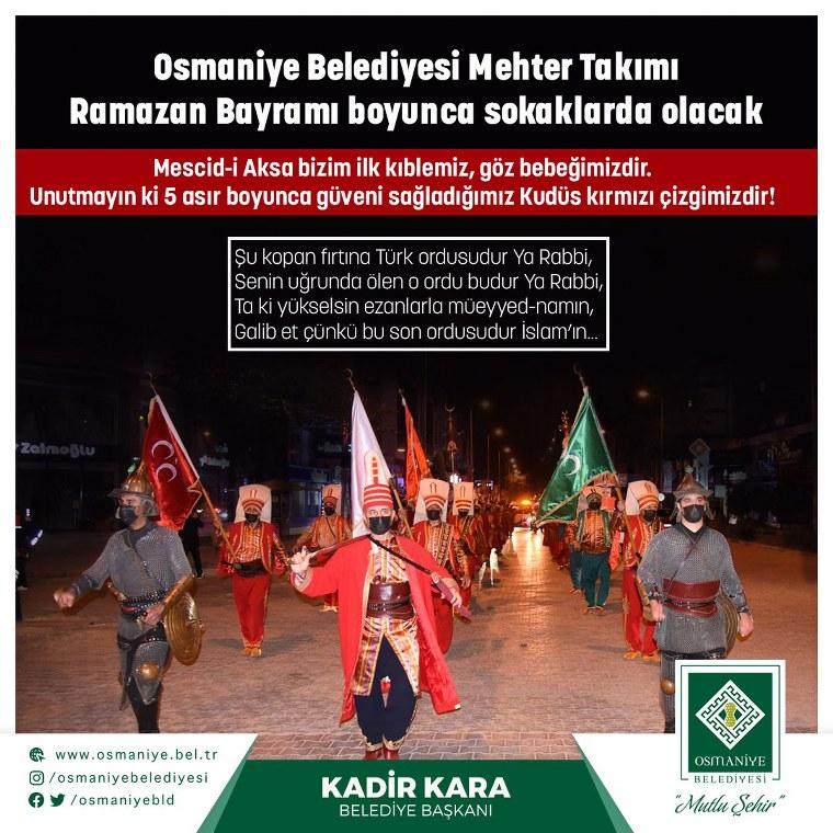 Osmaniye Belediyesi Mehter Takımı Ramazan Bayramı boyunca sokaklarda olacak